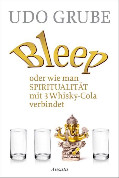 Bleep oder wie man Spiritualität mit 3 Whisky-Cola verbindet